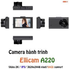 Camera hành trình ô tô Ellicam A220 chất lượng hình ảnh Video 2K