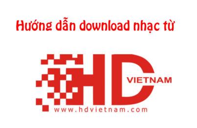 Hướng dẫn download nhạc từ hdvietnam.com