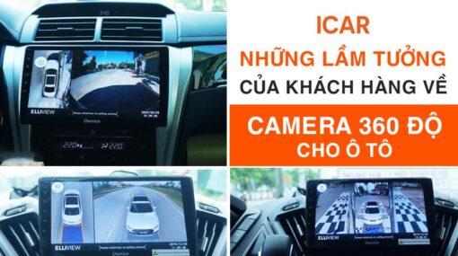 Những lầm tưởng của khách hàng về camera 360 độ cho ô tô