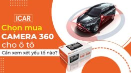 Chọn mua camera 360 cần xem xét những yếu tố nào?