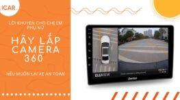 Lời khuyên cho chị em phụ nữ khi lắp camera 360 độ ô tô nếu muốn lái xe an toàn