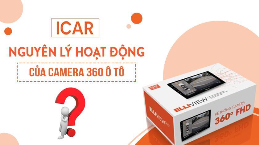 Nguyên lý hoạt động của camera 360 ô tô như thế nào?
