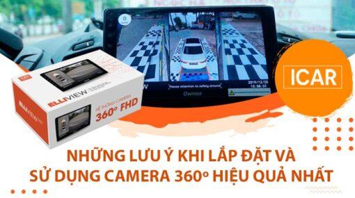 Những lưu ý khi lắp đặt và sử dụng Camera 360 độ cho ô tô sao cho hiệu quả nhất