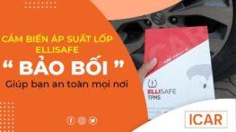 """Cảm biến áp suất lốp Ellisafe - """"Bảo bối"""" giúp bạn an toàn mọi nơi"""