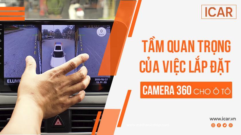 Tầm quan trọng của việc lắp đặt camera 360 đối với xe ô tô