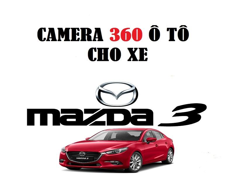 Lắp camera 360 cho ô tô Mazda 3 giúp người lái điều khiển xe an toàn và hiệu quả hơn