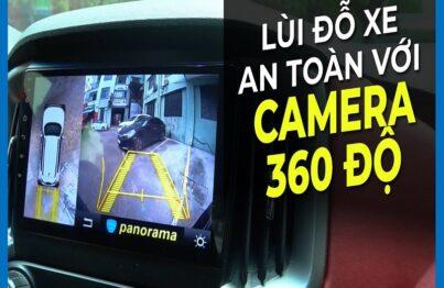 Lùi đỗ xe nhanh chóng và an toàn hơn với hệ thống camera 360 ô tô chính hãng