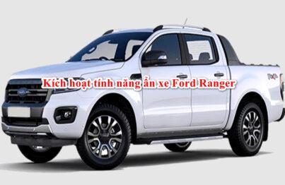 Hướng dẫn kích hoạt tính năng ẩn xe ford ranger 2019