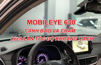 Mobileye 630 cảnh báo va chạm lệch làn tốc độ khoảng cách