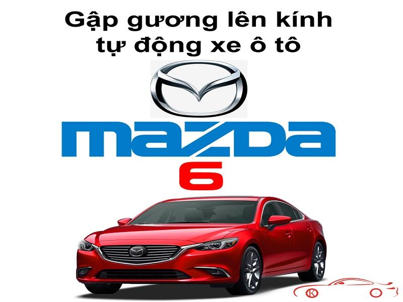 Lắp bộ gập gương lên kính tự động Mazda 6 mang lại nhiều lợi ích cho bản thân
